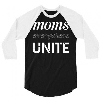 Moms Unite 3/4 Sleeve Shirt Designed By Daudart