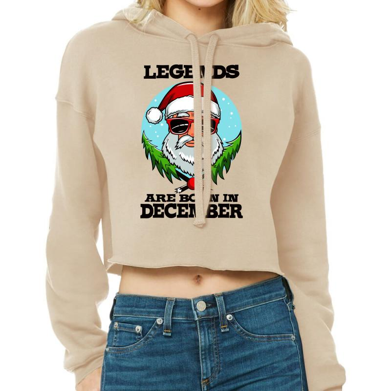 Legends Are Born In December Cropped Hoodie | Artistshot