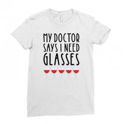 my doctor says i need glasses Ladies Fitted T-Shirt | Artistshot
