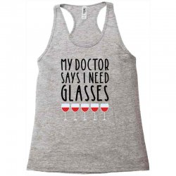 my doctor says i need glasses Racerback Tank | Artistshot