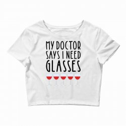 my doctor says i need glasses Crop Top | Artistshot