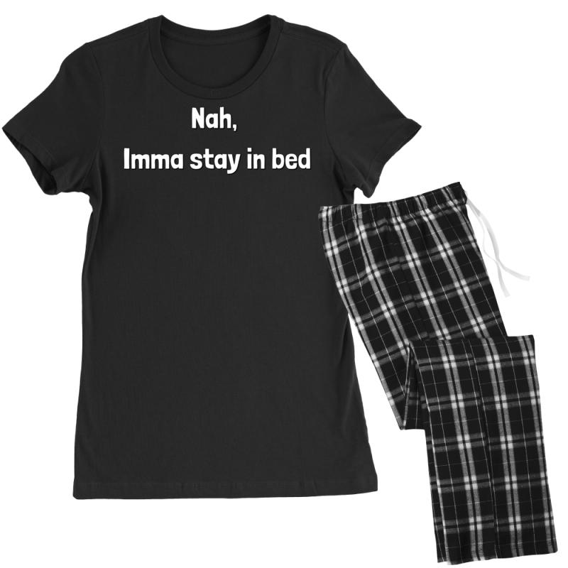Nah, Imma Stay In Bed Women's Pajamas Set | Artistshot
