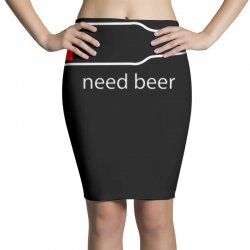 need beer Pencil Skirts | Artistshot