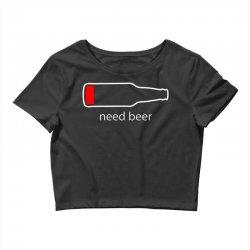 need beer Crop Top | Artistshot