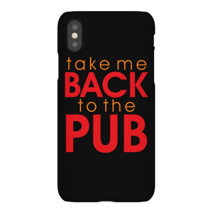 Take Me Back To The Pub Iphonex Case Designed By Estore