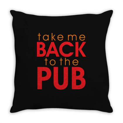 Take Me Back To The Pub Throw Pillow Designed By Estore