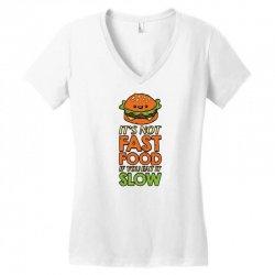 not fast food if you eat it slow Women's V-Neck T-Shirt | Artistshot