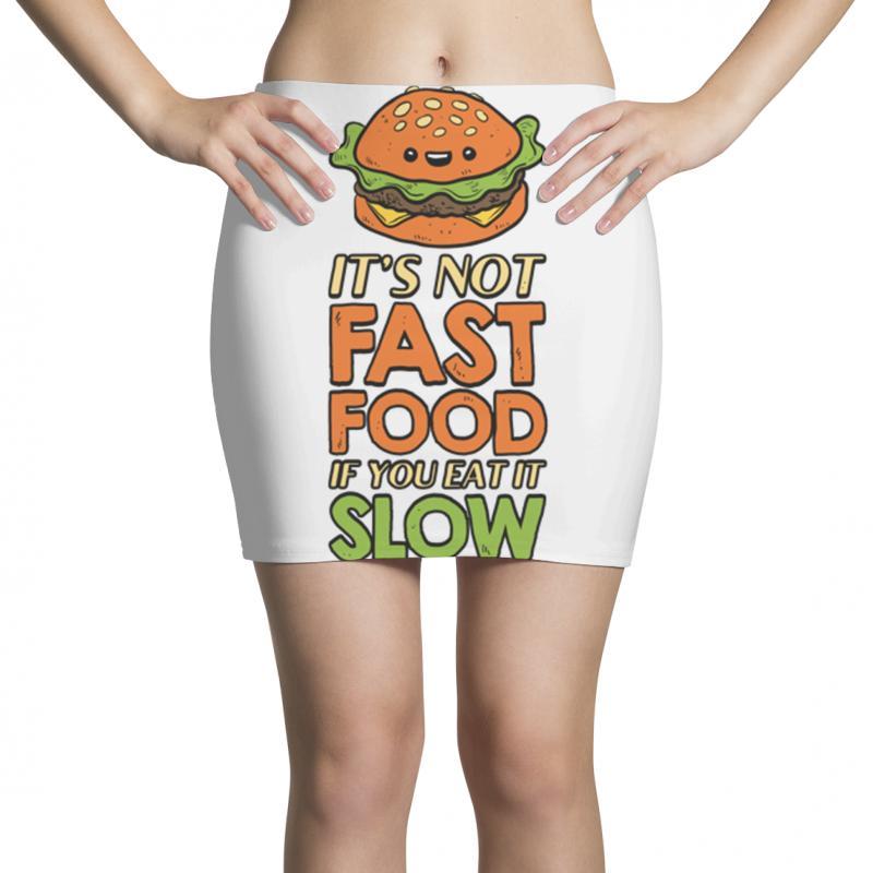 Not Fast Food If You Eat It Slow Mini Skirts | Artistshot