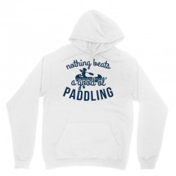 nothing beats a good ole paddling Unisex Hoodie | Artistshot