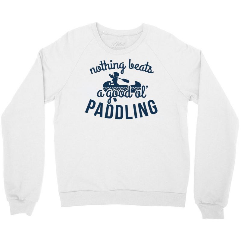 Nothing Beats A Good Ole Paddling Crewneck Sweatshirt | Artistshot
