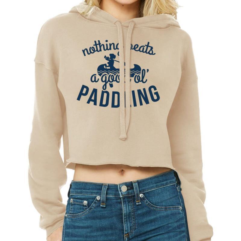 Nothing Beats A Good Ole Paddling Cropped Hoodie | Artistshot