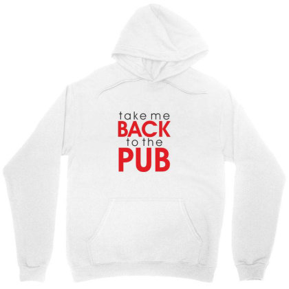 Take Me Back To The Pub Unisex Hoodie Designed By Estore