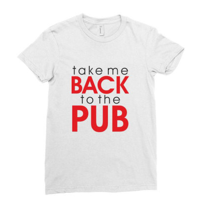 Take Me Back To The Pub Ladies Fitted T-shirt Designed By Estore