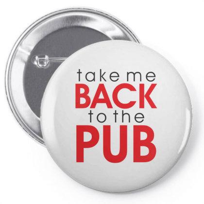 Take Me Back To The Pub Pin-back Button Designed By Estore