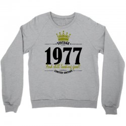 vintage 1977 and still looking good Crewneck Sweatshirt | Artistshot