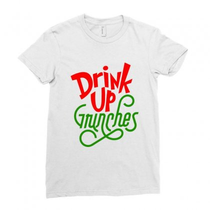 Drink Up Grinches Ladies Fitted T-shirt Designed By Tiococacola