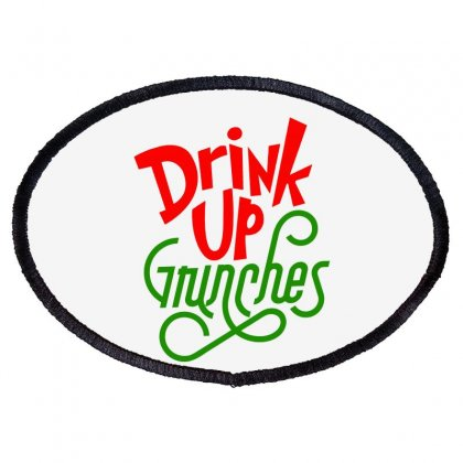 Drink Up Grinches Oval Patch Designed By Tiococacola