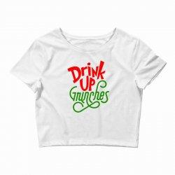 Drink up Grinches Crop Top | Artistshot
