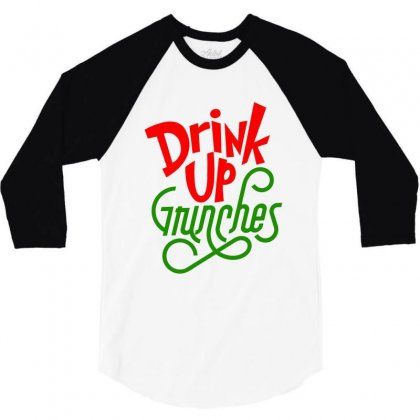 Drink Up Grinches 3/4 Sleeve Shirt Designed By Tiococacola