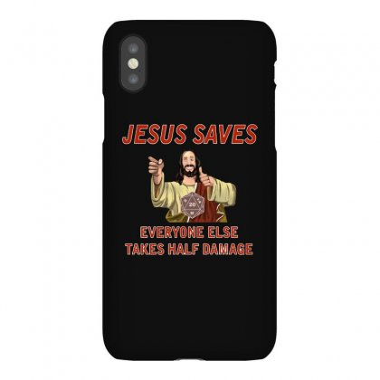 Jesus Saves Everyone Else Takes Half Damage Iphonex Case Designed By Meganphoebe
