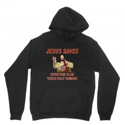 jesus saves everyone else takes half damage Unisex Hoodie | Artistshot
