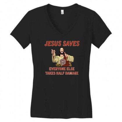 Jesus Saves Everyone Else Takes Half Damage Women's V-neck T-shirt Designed By Meganphoebe