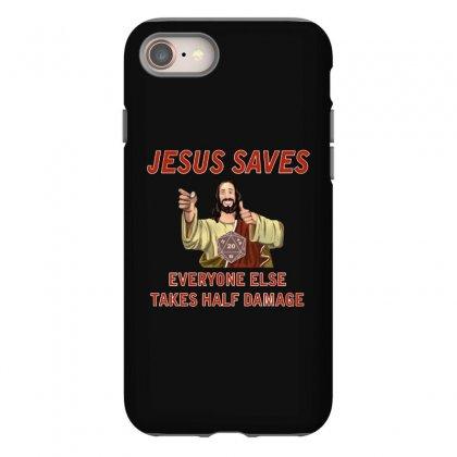 Jesus Saves Everyone Else Takes Half Damage Iphone 8 Case Designed By Meganphoebe