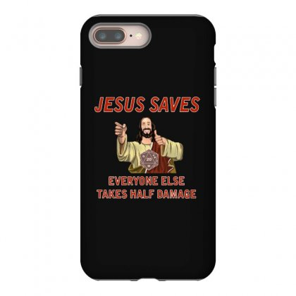 Jesus Saves Everyone Else Takes Half Damage Iphone 8 Plus Case Designed By Meganphoebe