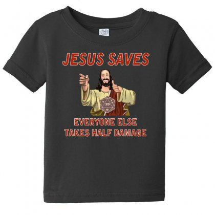 Jesus Saves Everyone Else Takes Half Damage Baby Tee Designed By Meganphoebe