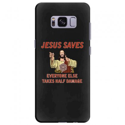 Jesus Saves Everyone Else Takes Half Damage Samsung Galaxy S8 Plus Case Designed By Meganphoebe