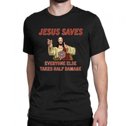 Jesus Saves Everyone Else Takes Half Damage Classic T-shirt Designed By Meganphoebe