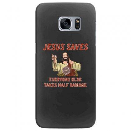 Jesus Saves Everyone Else Takes Half Damage Samsung Galaxy S7 Edge Case Designed By Meganphoebe