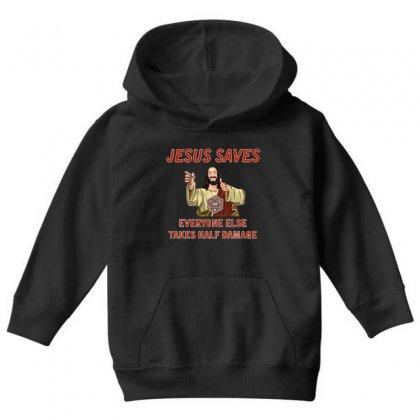 Jesus Saves Everyone Else Takes Half Damage Youth Hoodie Designed By Meganphoebe