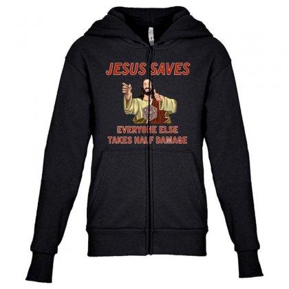 Jesus Saves Everyone Else Takes Half Damage Youth Zipper Hoodie Designed By Meganphoebe