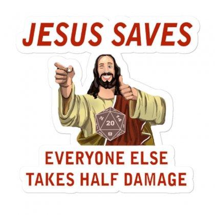 Jesus Saves Everyone Else Takes Half Damage Sticker Designed By Meganphoebe