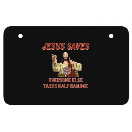 Jesus Saves Everyone Else Takes Half Damage Atv License Plate Designed By Meganphoebe