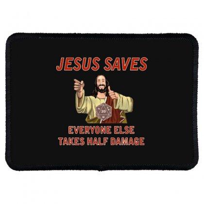 Jesus Saves Everyone Else Takes Half Damage Rectangle Patch Designed By Meganphoebe