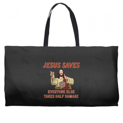 Jesus Saves Everyone Else Takes Half Damage Weekender Totes Designed By Meganphoebe