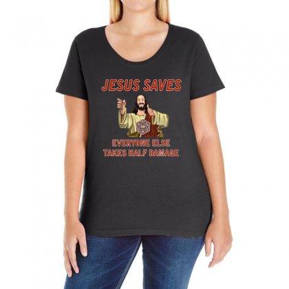 Jesus Saves Everyone Else Takes Half Damage Ladies Curvy T-shirt Designed By Meganphoebe