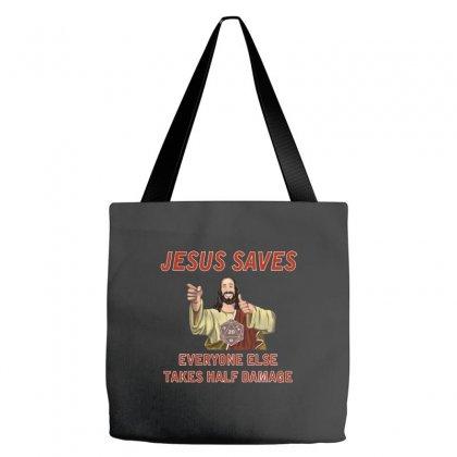 Jesus Saves Everyone Else Takes Half Damage Tote Bags Designed By Meganphoebe