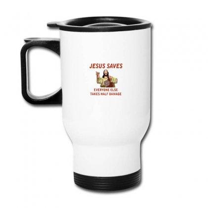 Jesus Saves Everyone Else Takes Half Damage Travel Mug Designed By Meganphoebe