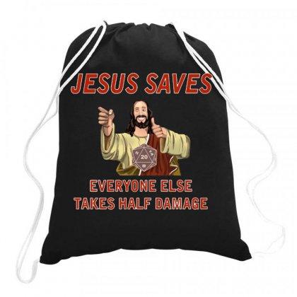 Jesus Saves Everyone Else Takes Half Damage Drawstring Bags Designed By Meganphoebe