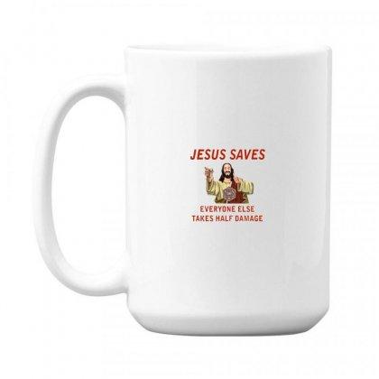 Jesus Saves Everyone Else Takes Half Damage 15 Oz Coffe Mug Designed By Meganphoebe