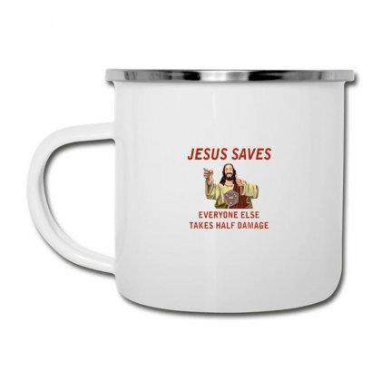 Jesus Saves Everyone Else Takes Half Damage Camper Cup Designed By Meganphoebe