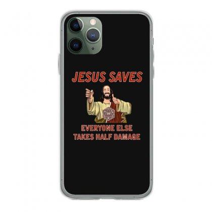 Jesus Saves Everyone Else Takes Half Damage Iphone 11 Pro Case Designed By Meganphoebe