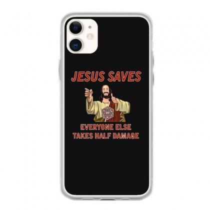 Jesus Saves Everyone Else Takes Half Damage Iphone 11 Case Designed By Meganphoebe