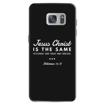 Jesus Christ Is The Same Yesterday Today And Forever Samsung Galaxy S7 Case Designed By Meganphoebe