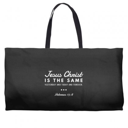 Jesus Christ Is The Same Yesterday Today And Forever Weekender Totes Designed By Meganphoebe