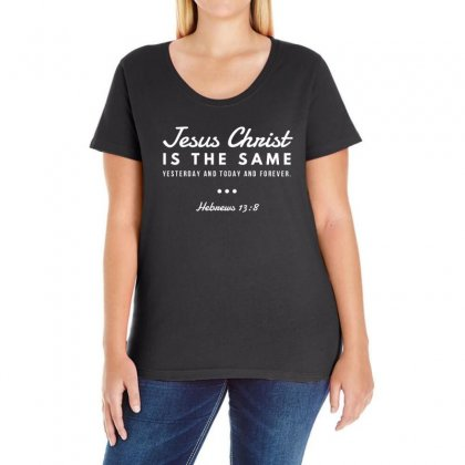 Jesus Christ Is The Same Yesterday Today And Forever Ladies Curvy T-shirt Designed By Meganphoebe