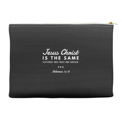 Jesus Christ Is The Same Yesterday Today And Forever Accessory Pouches Designed By Meganphoebe